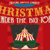 Christmas Under the Big Top (Second Baptist Church - Woodway Campus)