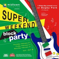 The Midtown Park Super Block Party (and The SUPER Weekend Block Party at Bagby Park)