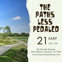 Bayou City Outdoors presents: The Paths Less Pedaled