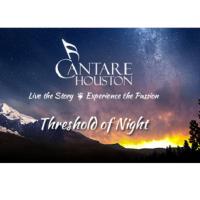 CANTARE Houston: Threshold of Night