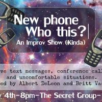 New Phone, Who This : An Improv Show (Kinda)