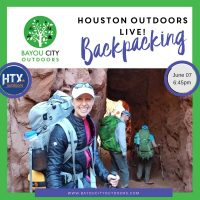 Houston Outdoors LIVE – Backpacking 101 by BCO & HTXO