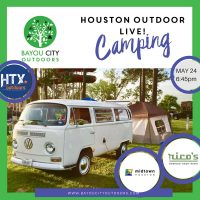 Houston Outdoors LIVE – Camping 101 by BCO & HTXO