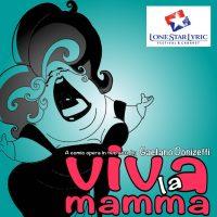 Lone Star Lyric Summer Festival 2017: Viva La Mamma
