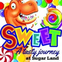 HMNS Sugar Land Special Exhibition: Sweet – A Tasty Journey