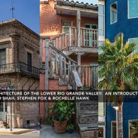 Authors in Architecture: Pino Shah and Stephen Fox Present Architecture of The Lower Rio Grande Valley