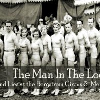 The Man in the Locket: Truths and Lies at the Bergstrom Circus & Menagerie (Annual Summer Mellerdrammer)