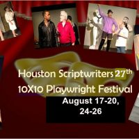 27th Annual Scriptwriters-Houston 10X10 Festival of Original Ten Minute Plays