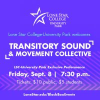 Transitory Sound and Movement Collective (at Lone Star College-University Park)