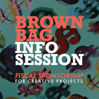 Brown Bag Info Session: Fiscal Sponsorship for Art Projects POSTPONED DUE TO HURRICANE HARVEY/NEW DATE TBA