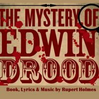 The Mystery of Edwin Drood UPDATED SCHEDULE DUE TO HURRICANE HARVEY