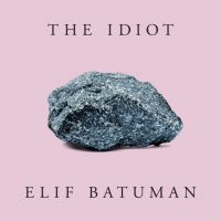 Elif Batuman - THE IDIOT: book signing & discussion