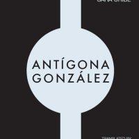 Antígona González: A Reading / Una lectura