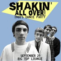 Shakin' All Over! 1960's Dance Party!! @ Big Top Lounge