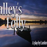Talley's Folly UPDATED SCHEDULE DUE TO HURRICANE HARVEY