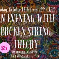 An Evening With Broken String Theory
