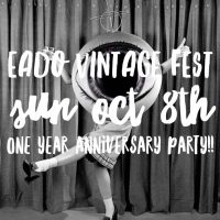 EaDo VINTAGE Fest- the Big One Year Anniversary Party!