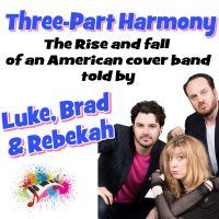 Three-Part Harmony: The Rise and Fall of an American Cover Band