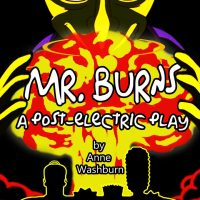 Mr. Burns A Post-Electric Play