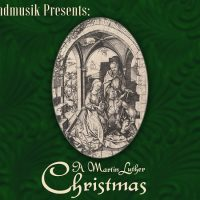 Kinsmen Lutheran Church Abendmusik Concert Series: A Martin Luther Christmas
