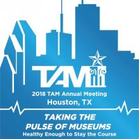 Texas Association of Museums 2018 Annual Meeting