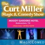 The Curt Miller Magic & Comedy Show 2018 at Moody Gardens