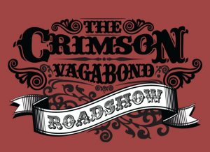 The Crimson Vagabond Roadshow