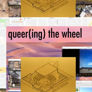 QUEER(ING) THE WHEEL