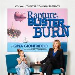 Rapture, Blister, Burn presented by 4th Wall Theatre Company