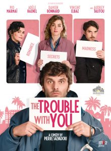 Five Funny French Films: The Trouble with You (En ...