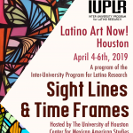 Latino Art Now! Conference: Sight Lines & Time Frames
