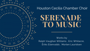 The Houston Cecilia Chamber Choir presents A Serenade to Music
