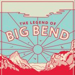 Special Presentations: The Legend of Big Bend