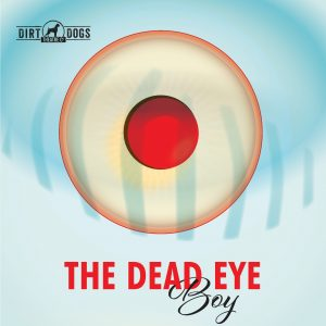The Dead Eye Boy (Regional Premiere)