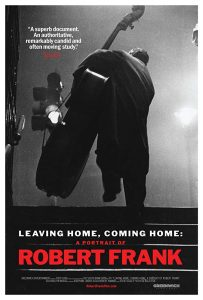 New Releases: Leaving Home, Coming Home: A Portrait of Robert Frank