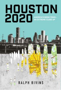 RALPH BIVINS TO DISCUSS HIS NEW BOOK HOUSTON 2020: AMERICA'S BOOM TOWN