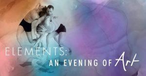 Elements: An Evening of Art