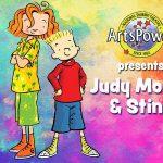 "ArtsPower presents ""Judy Moody & Stink"""