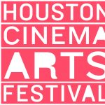 2019 Houston Cinema Arts Festival