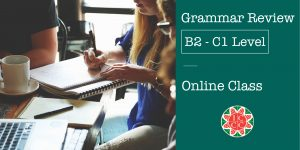 Grammar Review - B2 & C1 Level