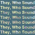 Nameless Sound and Lawndale present They, Who Sound Special Delivery