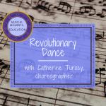 Musical Moments   Education: Revolutionary Dance