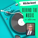 With One Accord: Behind the Music with St. John Flynn (Podcast)