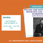 """Pacing and Motivation: What Novelists Can Learn from Screenwriters"" ONLINE with Richard Santos"