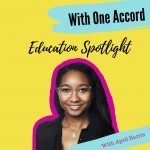 With One Accord: Education Spotlight (Podcast)