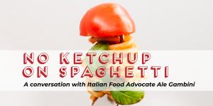No Ketchup on Spaghetti