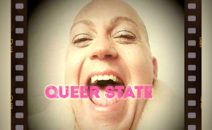 THE QUEER STATE: An online screening of video shorts hosted by Miss Understood