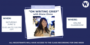 """""""On Writing Grief"""" with Diane Zinna"""