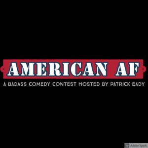 """The Riot Standup Comedy Show presents """"American AF..."""