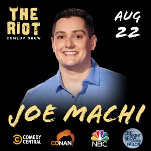 The Riot Standup Comedy Show presents Joe Machi (C...